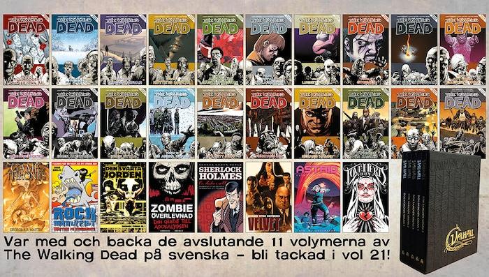 Tack alla som backade den svenska utgivningen av The Walking Dead. Volym 21 trycks i början av nästa år och alla som lagt en beställning innan dess kommer givetvis få vara med i tacklistan!