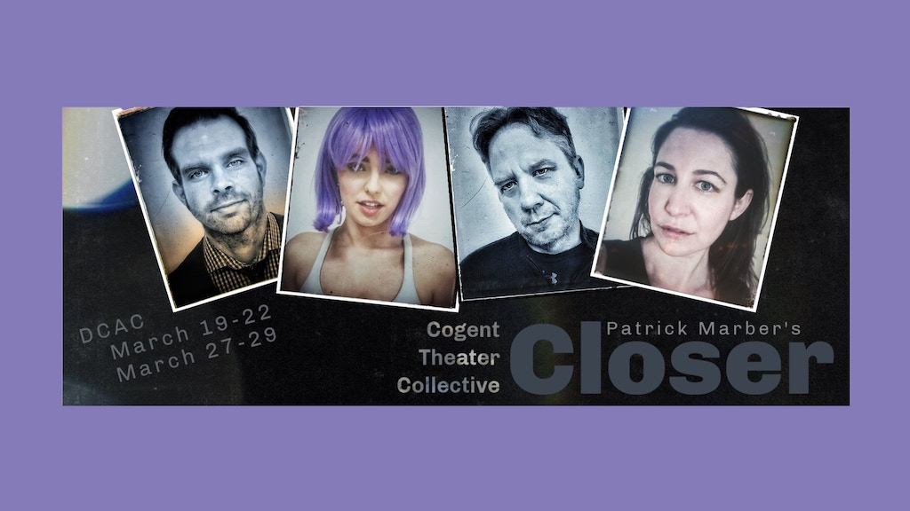 Project image for Cogent Theater Collective presents: CLOSER by Patrick Marber