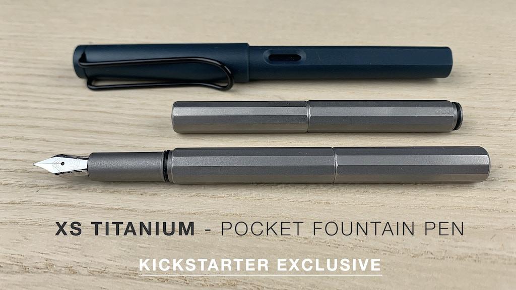 XS TITANIUM - Pocket Fountain Pen - Kickstarter Exclusive project video thumbnail