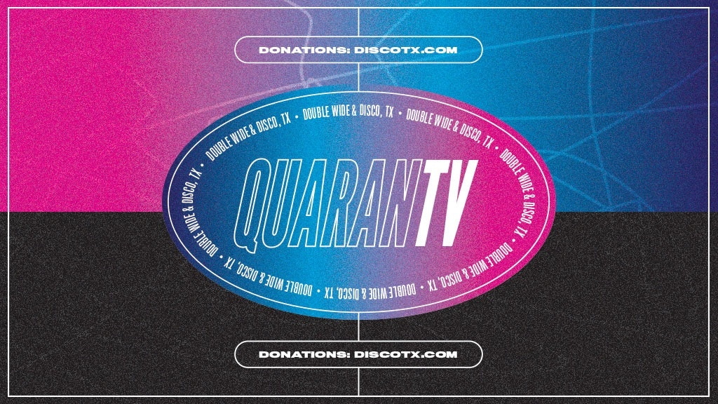 Project image for QuaranTV Streaming show by Disco, TX & Double Wide