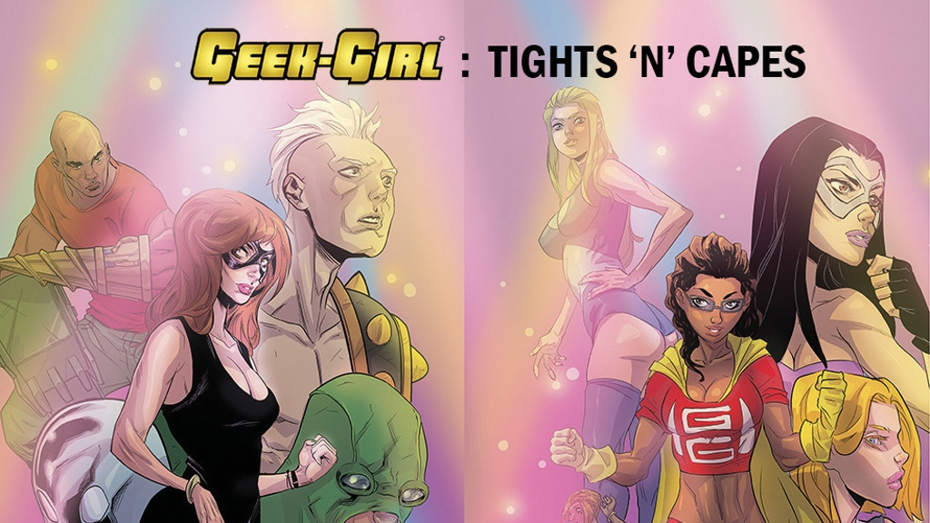 Geek-Girl: Tights 'n' Capes plus previous issues & TPBs project video thumbnail