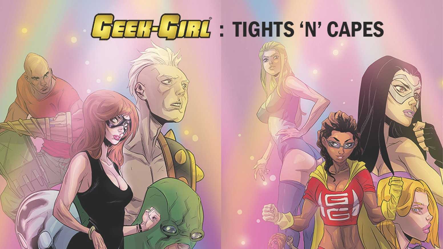 'Mean Girls meets Super-Heroes' in the new Kickstarter, with all issues of the Geek-Girl series including a Brand New 2-part Story Arc!