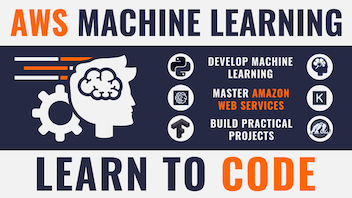 The Complete AWS Machine Learning Course. Learn to Code