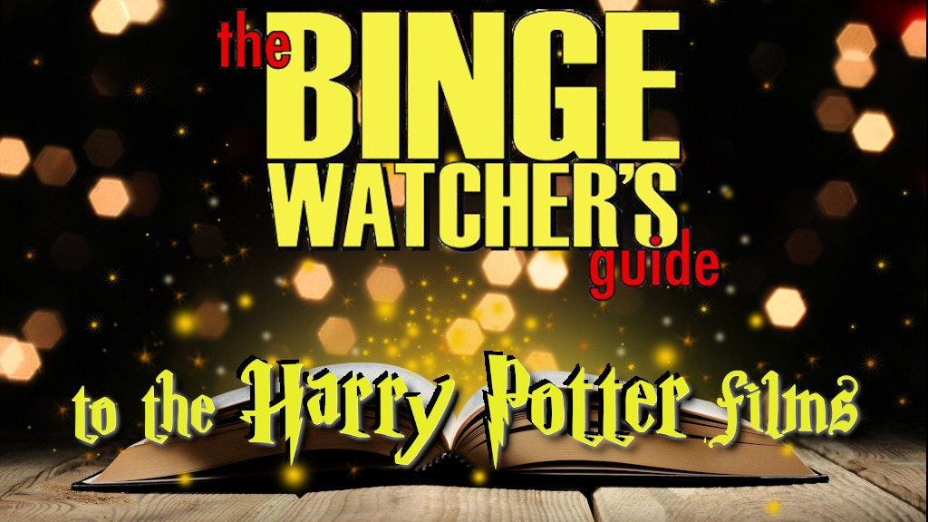 The Binge Watcher's Guide to the Harry Potter Films project video thumbnail