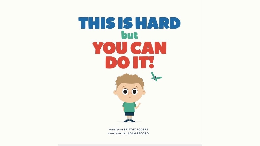 """This Is Hard But You Can Do It"" Children's Book project video thumbnail"