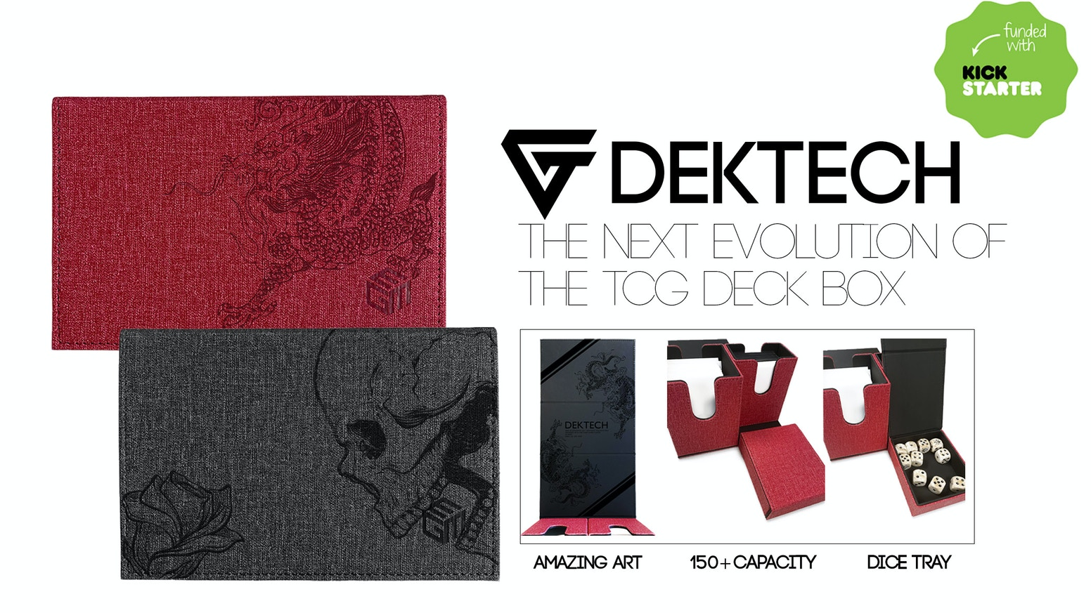 We have creating the top deck box for all trading card games. Our deck box features capacity of 150+ cards, dice tray, and amazing art.