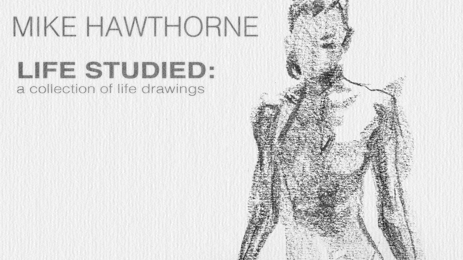 Life Studied A 200 Page Collection Of Figure Drawings By Mike Hawthorne New Art Tier And A Pdf Preview Kickstarter