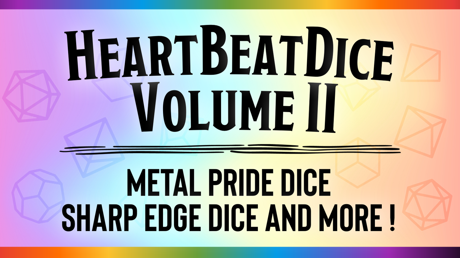 A custom line of Metal Pride Dice and Sharp Edge Pride Dice with some added treats!