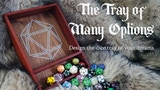 The Tray of Many Options: Design a dice tray that suits you! thumbnail