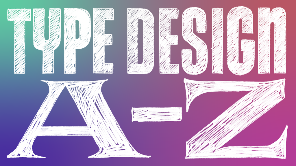 Type Design A–Z project video thumbnail