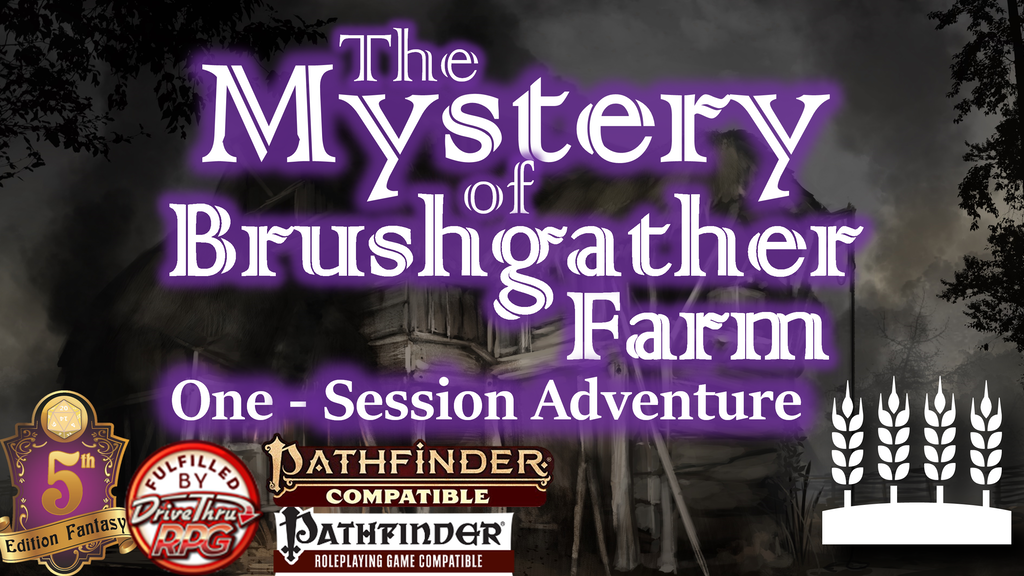Project image for Mystery of Brushgather Farm (Adventure for Pathfinder1&2/5E)