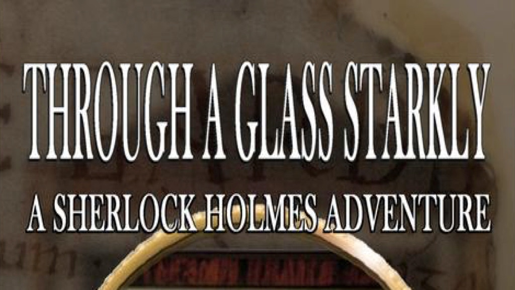 Project image for Through a Glass Starkly – A Sherlock Holmes Adventure