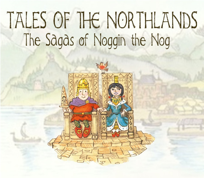 The Sagas of Noggin the Nog. The Lost Trilogy Expansion