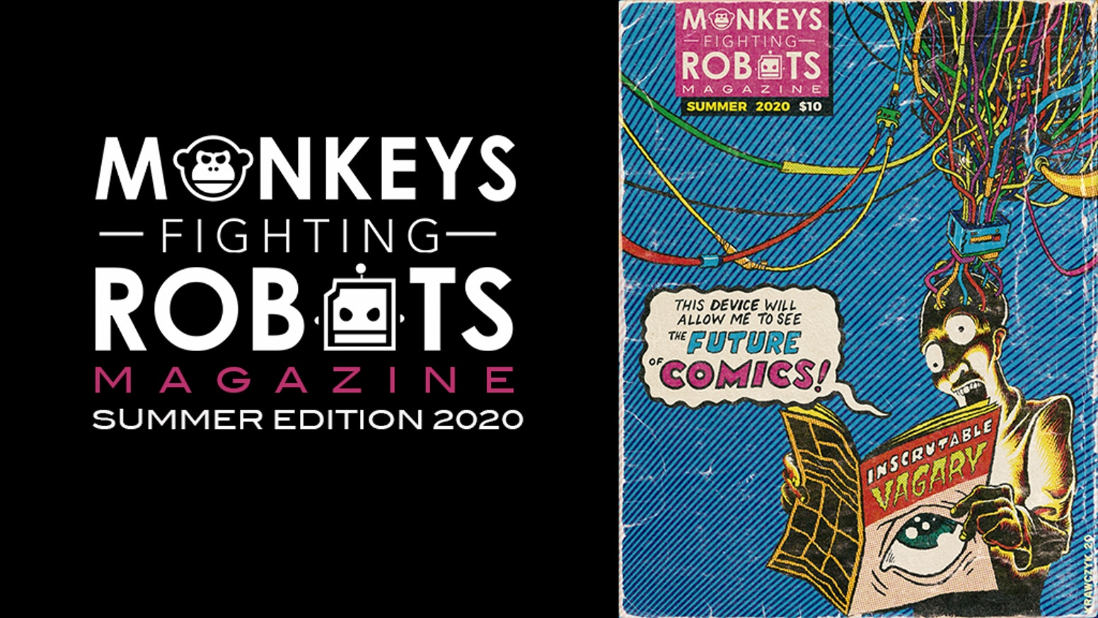 Monkeys Fighting Robots: THE MAGAZINE #1 is coming for you, and no one will be prepared for the comic book euphoria unleashed on the world! We have gathered our favorite artists and some great writers for articles about comics, and curated comic strips.