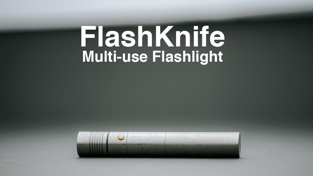 FlashKnife - Multi-purpose Flashlight project video thumbnail