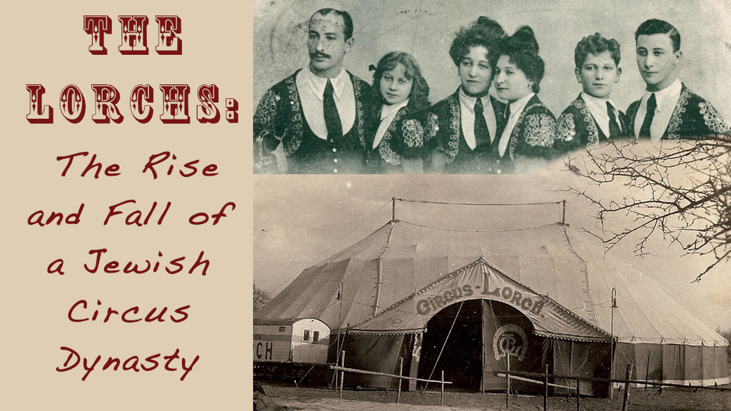 The Lorchs: The Rise and Fall of a Jewish Circus Dynasty project video thumbnail