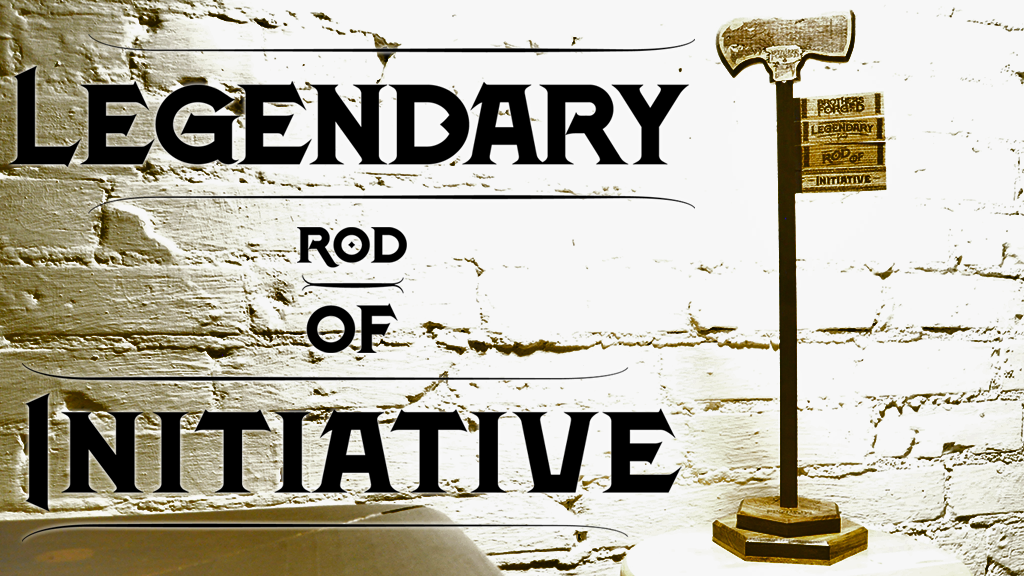 THE LEGENDARY ROD OF INITIATIVE project video thumbnail