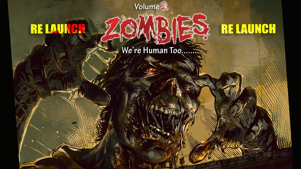 The RELAUNCH of Zombies We're Human Too - Volume Two project video thumbnail