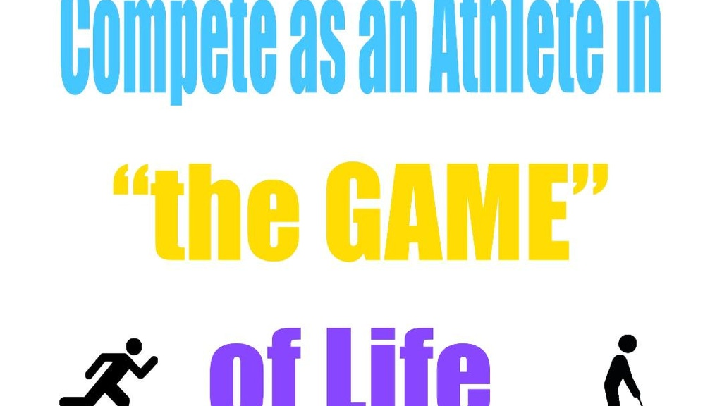 Compete as an Athlete in the Game of Life