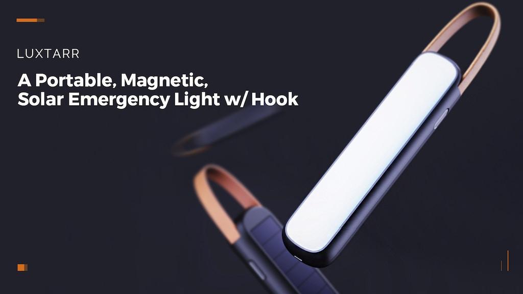 Luxtarr: A Portable, Magnetic, Solar Emergency Light w/ Hook
