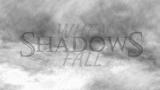 When Shadows Fall thumbnail