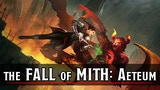 The Fall of Mith: Aeteum thumbnail