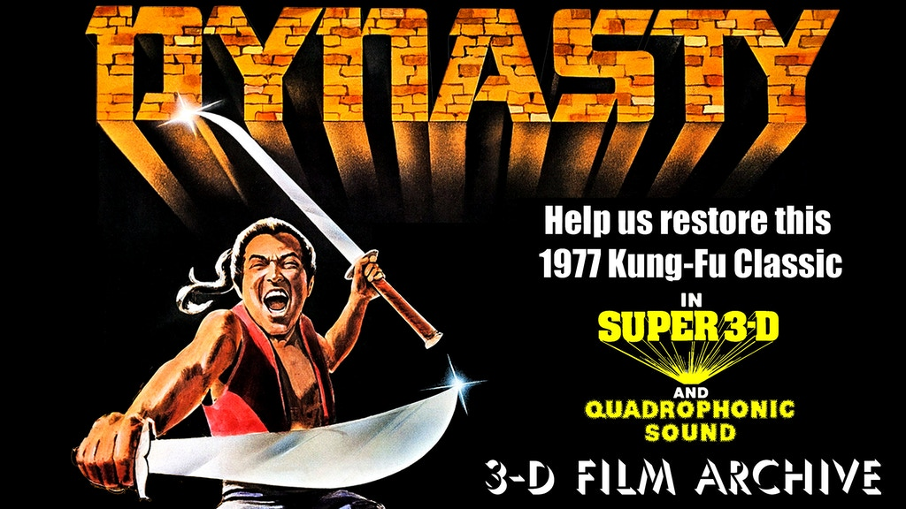 Help Restore the 1977 Martial-Arts Classic DYNASTY in 3-D! project video thumbnail