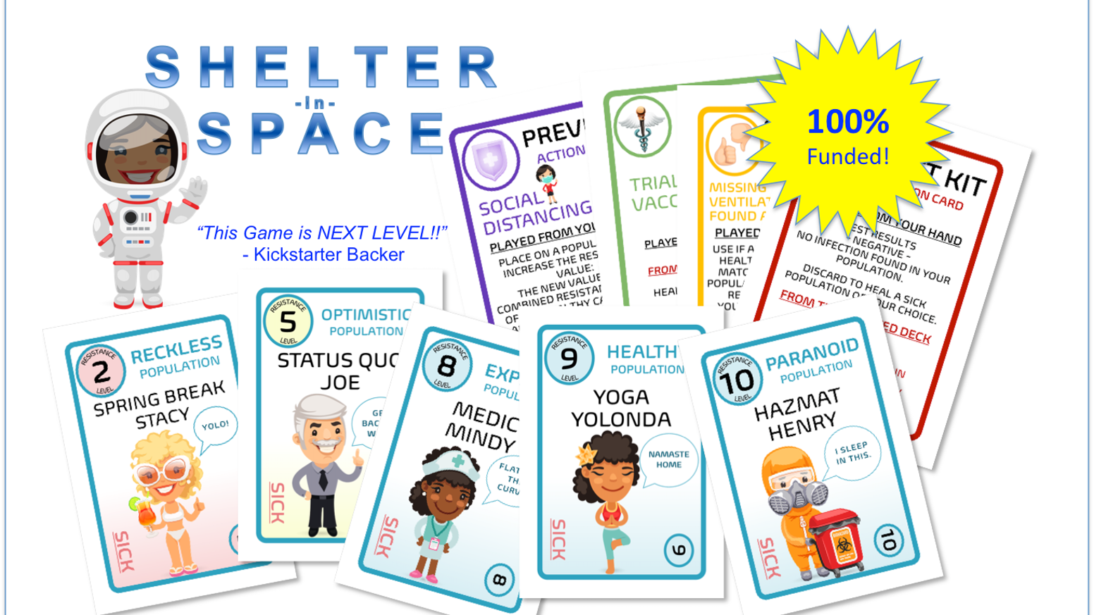 "A new card game where players (Mayors) keep citizens safe from an outbreak by launching them out of this world to ""Shelter-in-Space""."