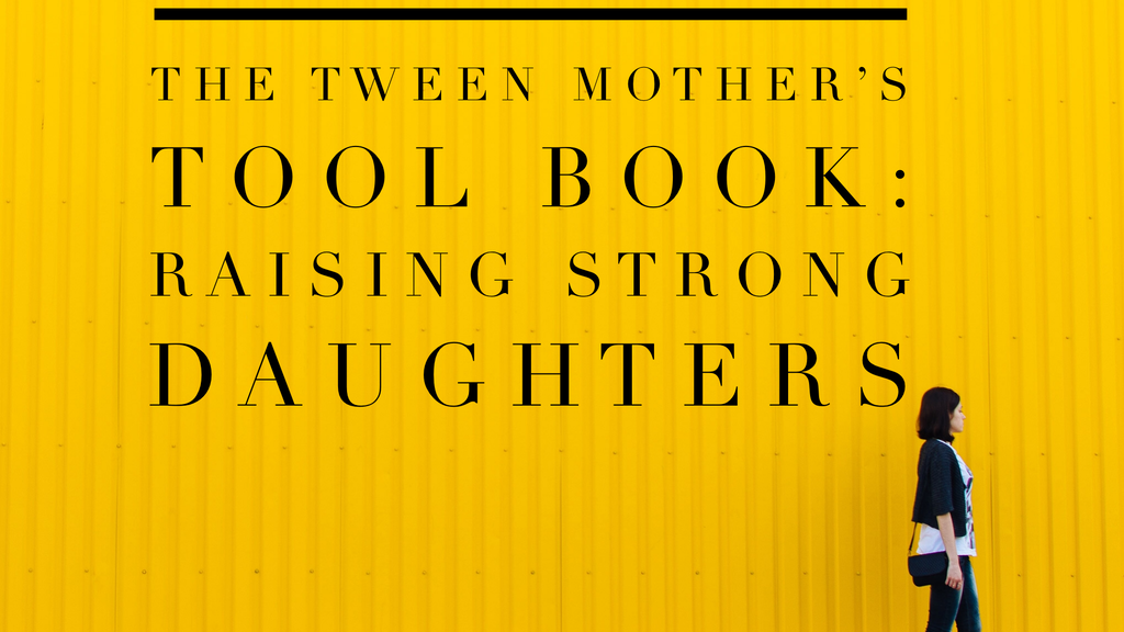 The Tween Mother's Tool Book: Raising Strong Daughters project video thumbnail