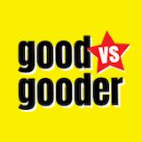 Good vs Gooder