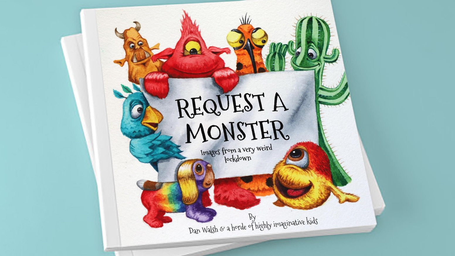 A compendium of weird and wonderful monsters imagined by children and brought to life by Dan Walsh during the COVID 19 lockdown