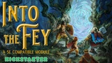 Into the Fey - A Fifth Edition Module for Levels 1-5 thumbnail