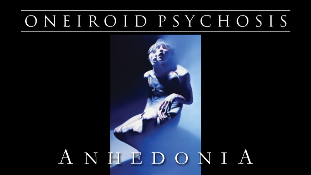 Project image for ONEIROID PSYCHOSIS - Anhedonia