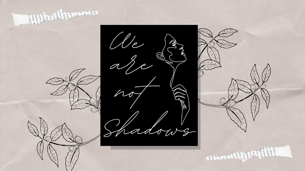 We Are Not Shadows Anthology project video thumbnail
