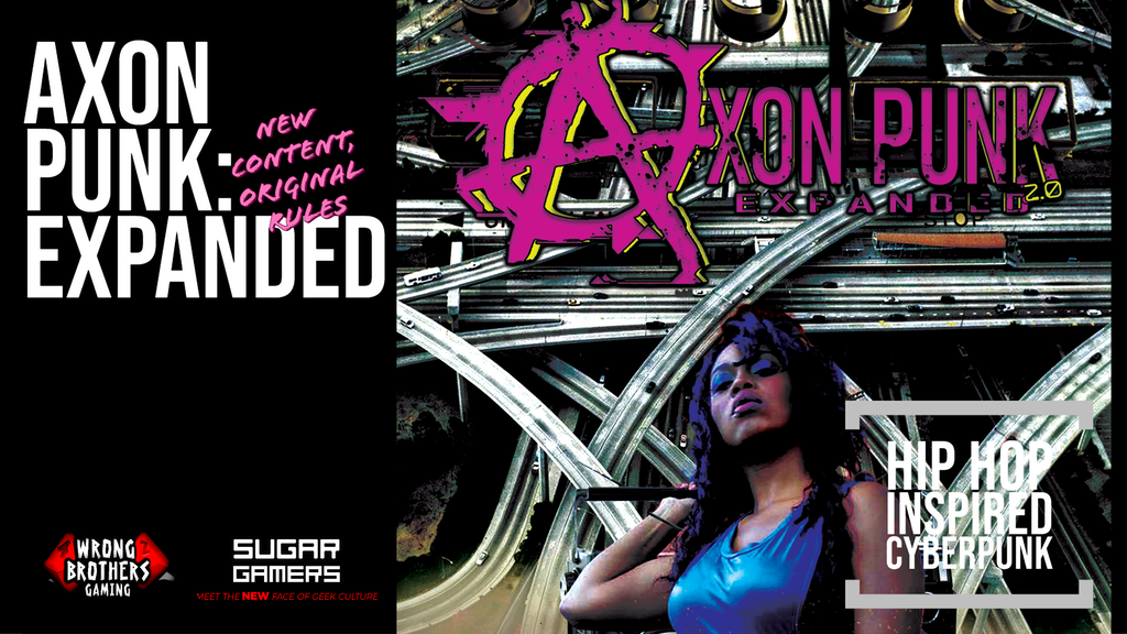 Axon Punk: Expanded - Hip Hop Infused Cyberpunk ttRPG project video thumbnail