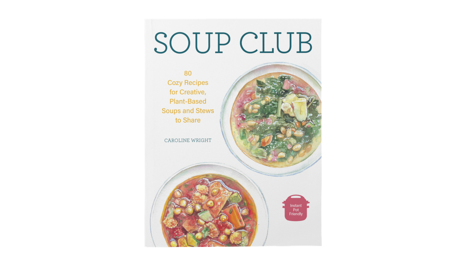 An independent cookbook of creative plant-based soup recipes by cookbook author Caroline Wright.