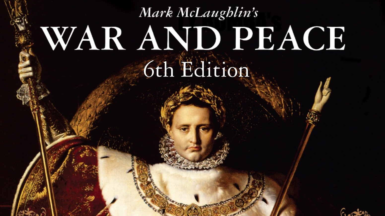 The 6th edition of Mark McLaughlin's War and Peace