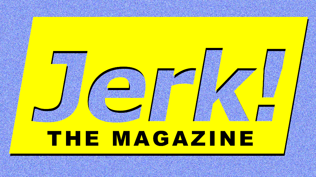 Jerk! The Magazine project video thumbnail
