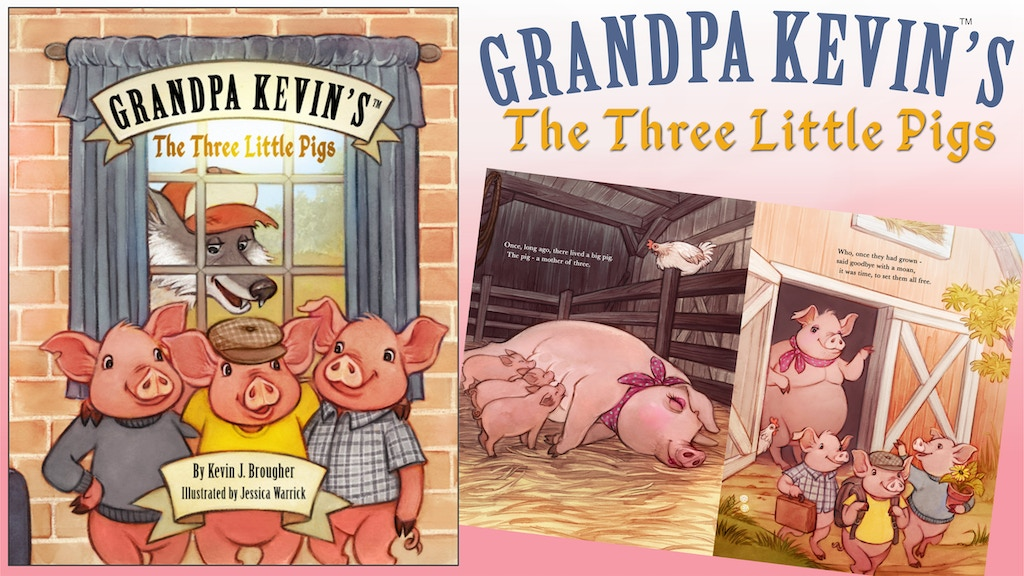 Grandpa Kevin's...The Three Little Pigs
