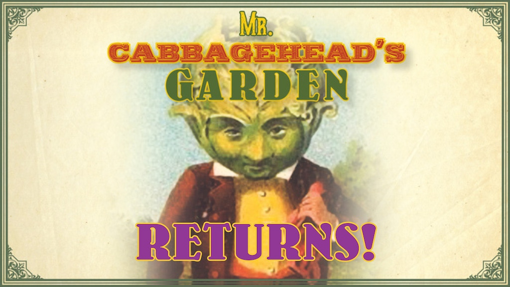 Mr. Cabbagehead's Garden returns! project video thumbnail