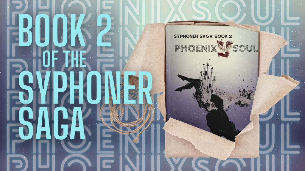 Phoenixsoul: Book 2 of The Syphoner Saga