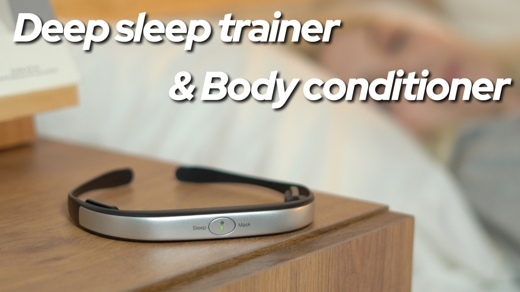 Sleep I Mask: Deep sleep trainer and Body conditioner