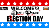 Welcome to the Death Parade: Election Day thumbnail