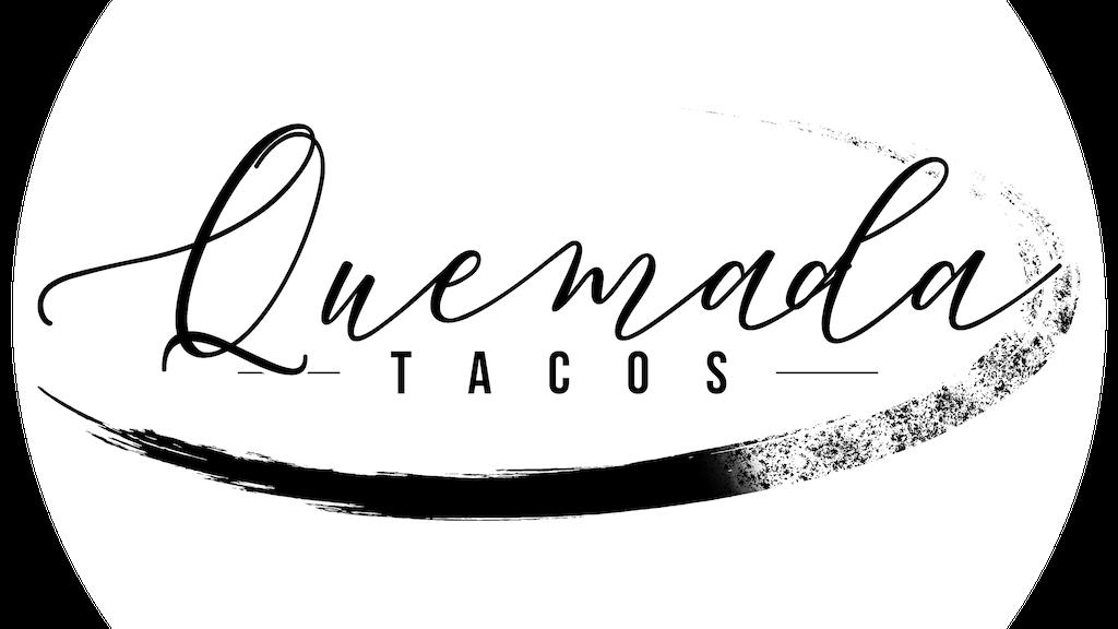 Quemada Tacos by Manny Gonzales — Kickstarter