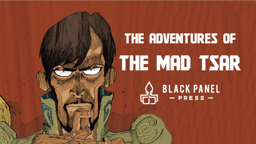 The Mad Tsar : A Graphic Novel About a Crazy World Leader project video thumbnail