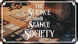 The Science and Séance Society thumbnail
