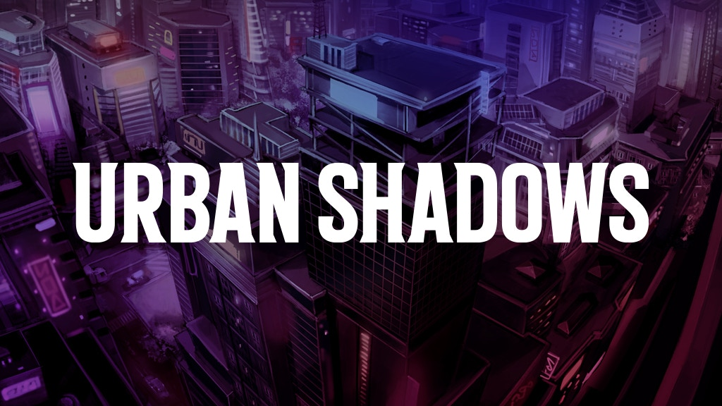 Urban Shadows: Second Edition by Magpie Games — Kickstarter