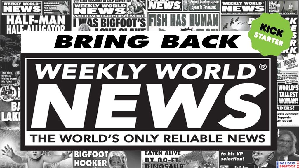 BRING BACK WEEKLY WORLD NEWS project video thumbnail
