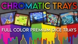 Chromatic Trays: Full Color Dice Trays thumbnail