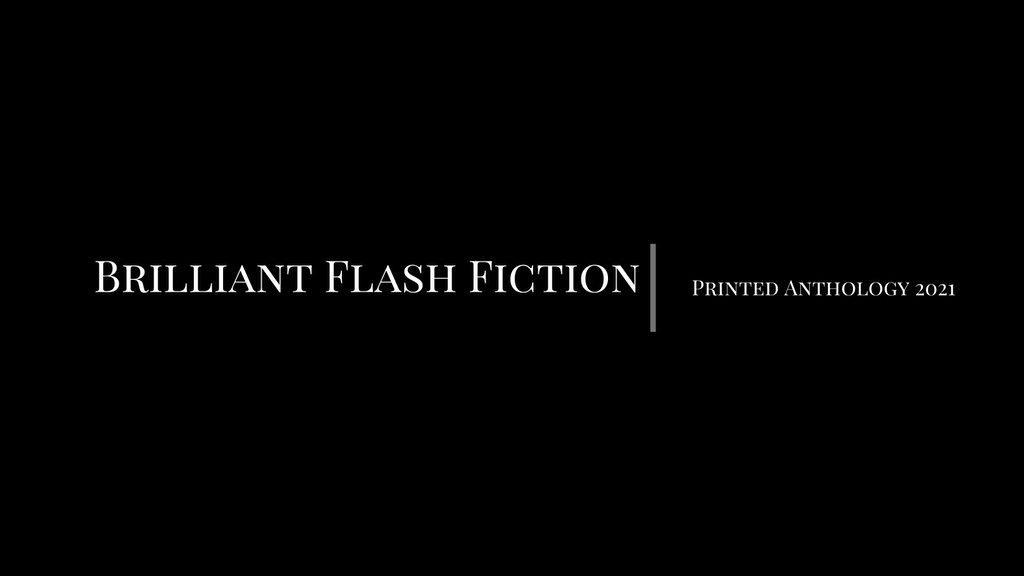 Project image for Brilliant Flash Fiction's Print Anthology